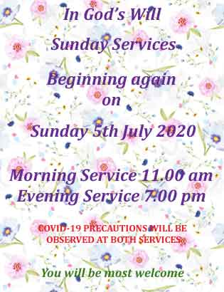 In God's Will Sunday Services Beginning Again 5th July 11.00 am and 7.00 pm